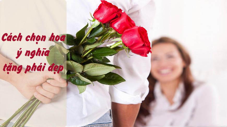 Cách chọn hoa ý nghĩa tặng phái đẹp